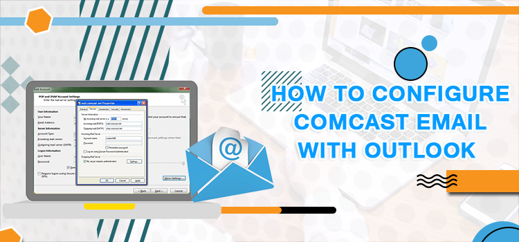 Configure Comcast Email with Outlook