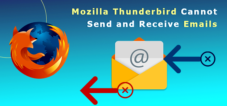 Mozilla Thunderbird Cannot Send and Receive Emails